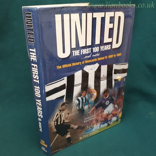 Image for United - The First 100 Years And More. The Official History of Newcastle United FC 1882-1995