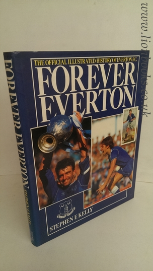 Image for Forever Everton. The Official Illustrated History of Everton FC