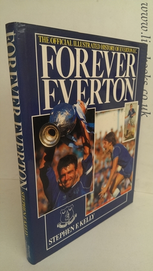 Image for Forever Everton The Official Illustrated History of Everton F. C.