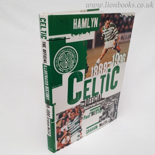 Image for Celtic - The Official Illustrated History 1888-1996