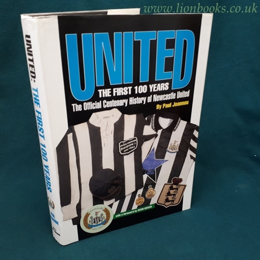 Image for United - The First 100 Years. The Official Centenary History of Newcastle United 1892-1992