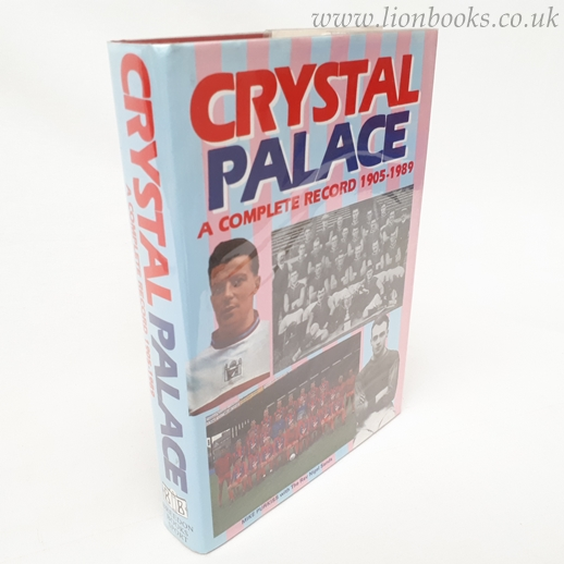 Image for Crystal Palace - A Complete Record 1905-1989