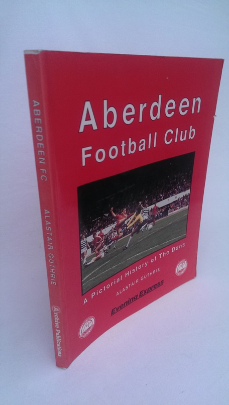 Image for Aberdeen Football Club - A Pictorial History of the Dons