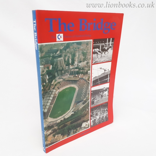 Image for The Bridge - The History of Stamford Bridge.