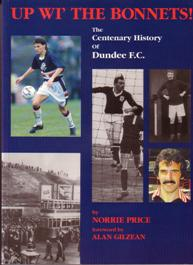 Image for Up wi the Bonnets!: Centenary History of Dundee F.C.
