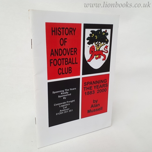 Image for History of Andover Football Club Spanning the Years 1883 - 2000