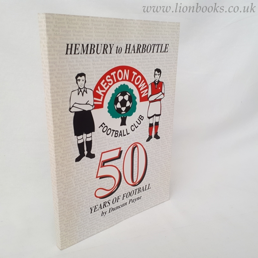 Image for Ilkeston Town - Hembury to Harbottle - 50 Years of Football