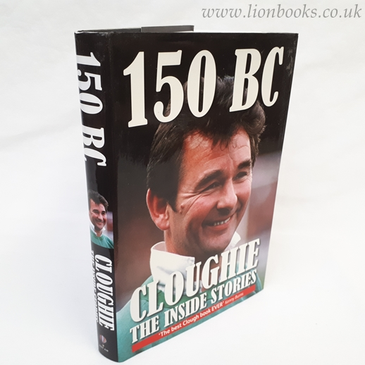 Image for 150 B.C.: Cloughie - the Inside Stories