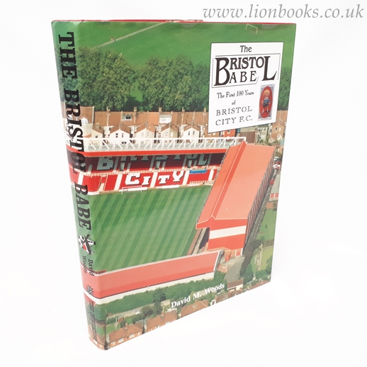 Image for The Bristol Babe: Official History of Bristol City F.C.