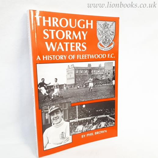 Image for Through Stormy Waters: History of Fleetwood FC