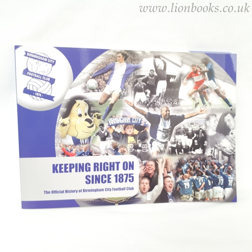 Image for Keeping Right On Since 1875 the Official History of Birmingham City Football Club