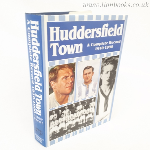 Image for Huddersfield Town: A Complete Record, 1908-90