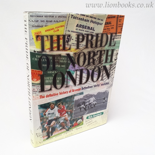 Image for The Pride of North London: Definitive History of Arsenal-Tottenham Derby Matches