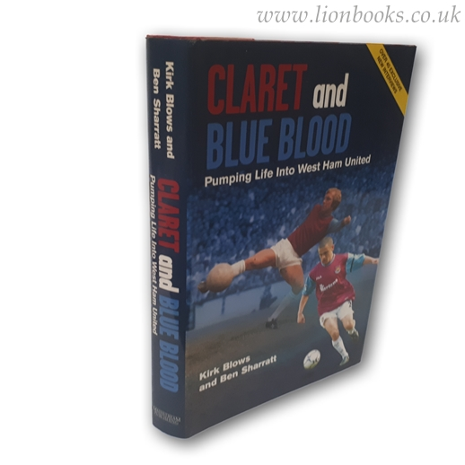 Image for Claret and Blue Blood: Pumping Life Into West Ham United