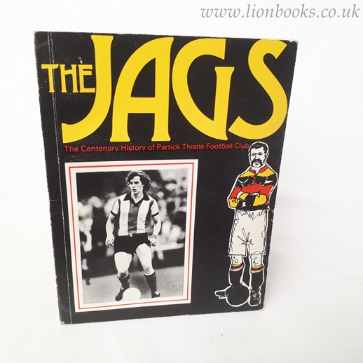Image for The Jags: the Centenary History of Partick Thistle Football Club