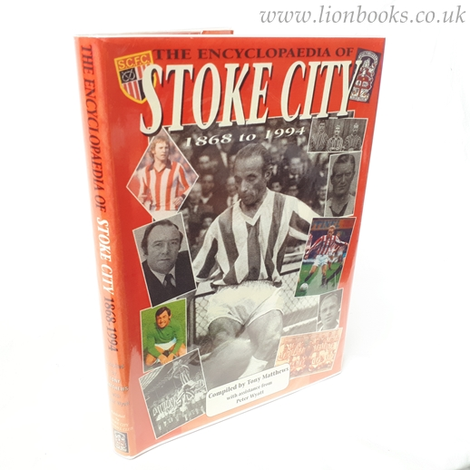 Image for THE ENCYCLOPAEDIA of STOKE CITY FOOTBALL CLUB 1868 to 1994
