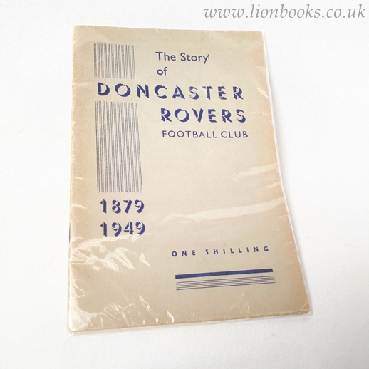 Image for The Story of Doncaster Rovers Football Club 1879 - 1949