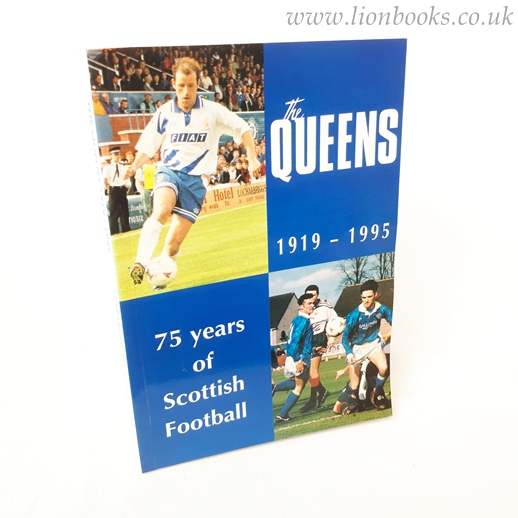 Image for The Queens 1919-1995 : 75 Years of Scottish Football