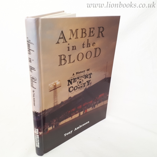 Image for Amber in the Blood: History of Newport County F.C.