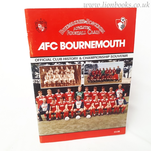 Image for Afc Bournmouth The Official Club History & Championship Souvenir