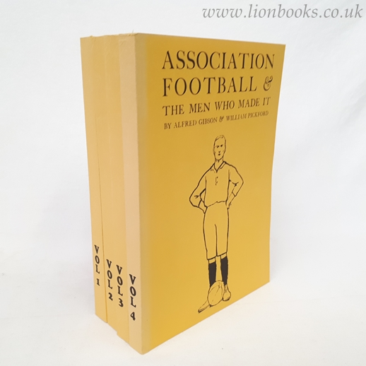 Image for Association Football & the Men Who Made It 4 Volumes