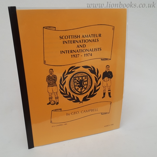 Image for Scottish Amateur Internationals and Internationalists 1927-1974