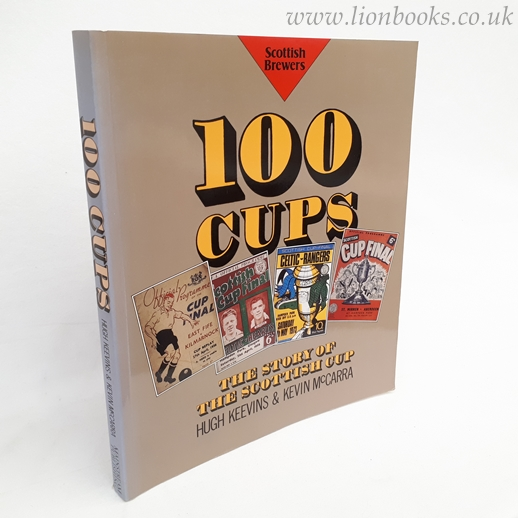 Image for One Hundred Cups Story of the Scottish Cup