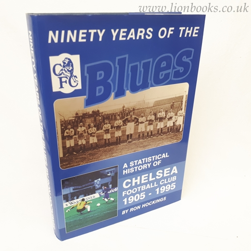 Image for Ninety Years of the Blues - a Statistical History of Chelsea Football Club 1905-1995