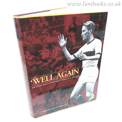 Image for Well Again: the History of Motherwell Football Club 1886-2004