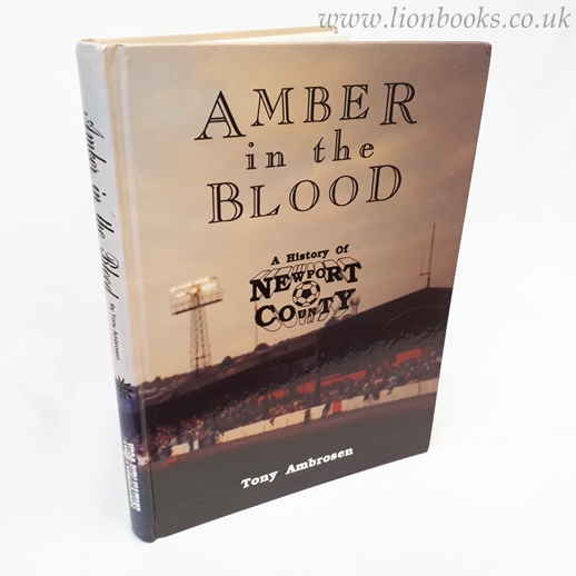 Image for Amber in the Blood: History of Newport County F. C.
