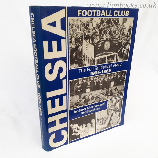 Image for Chelsea Football Club the Full Statistical Story 1905-1985