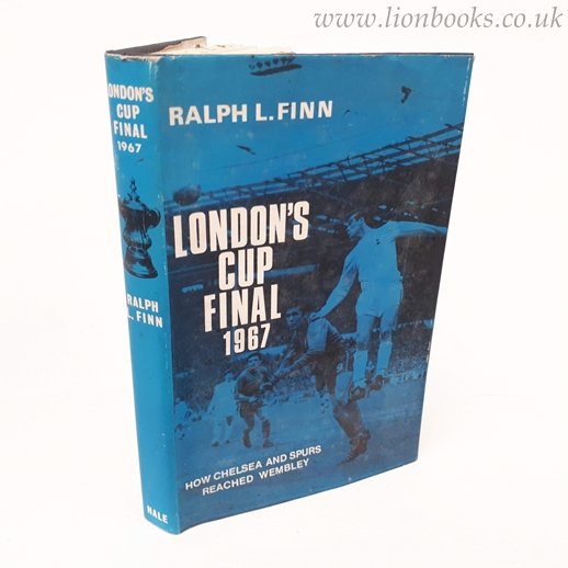 Image for London's Cup Final 1967 How Chelsea and Spurs Reached Wembley