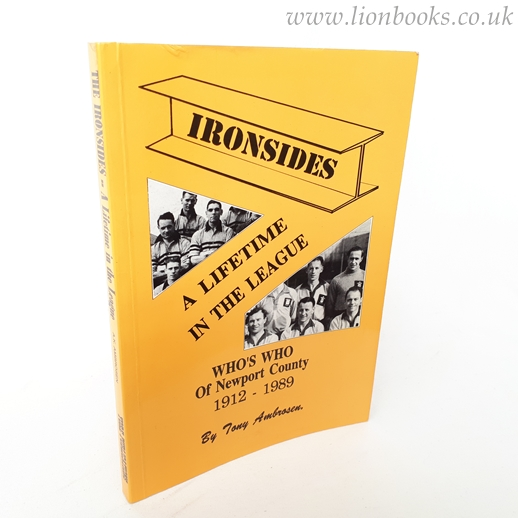 Image for Ironsides, the - a Lifetime in the League Who's Who of Newport County