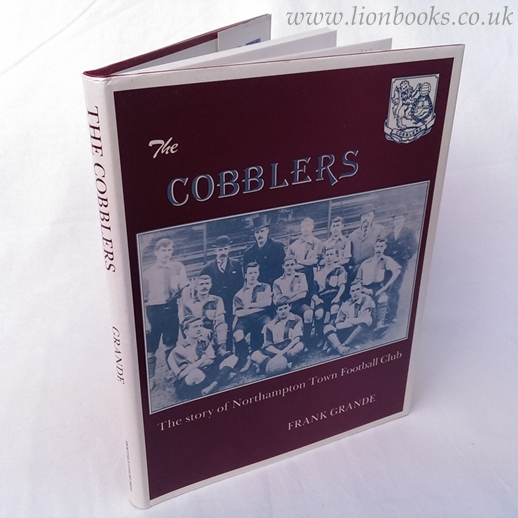Image for The Cobblers History of the Northampton Town Football Club