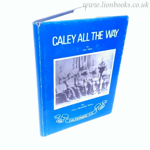 Image for Caley all the Way A Centenary History, 1886-1986