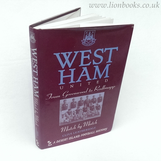Image for West Ham From Greenwood to Redknapp - Match by Match