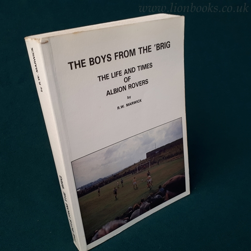 Image for The Boys from the Brig Life and Times of Albion Rovers