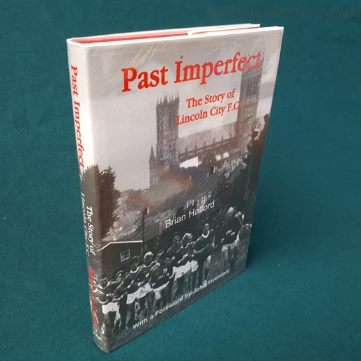 Image for Past Imperfect The Story of Lincoln City F. C.