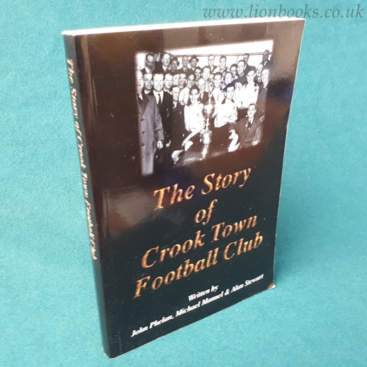Image for The Story of Crook Town Football Club