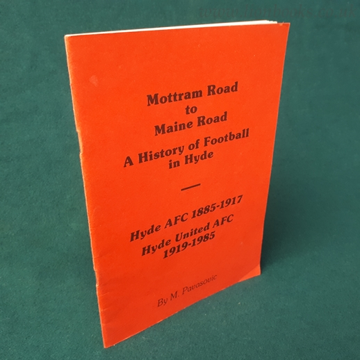 Image for Mottam Road to Maine Road A History of Football in Hyde