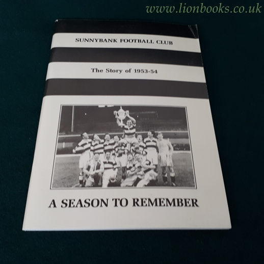 Image for Sunnybank Football Club the Story of 1953 - 54. A Season to Remember