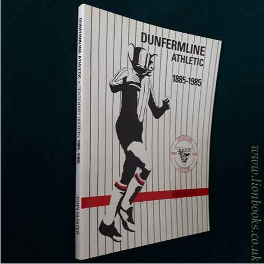 Image for Dunfermline Athletic Football Club: a Centenary History, 1885-1985