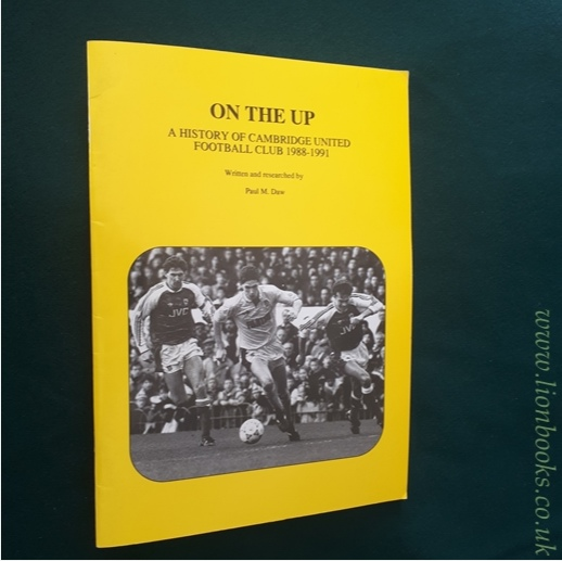 Image for On the Up A History of Cambridge United Football Club 1988-1991