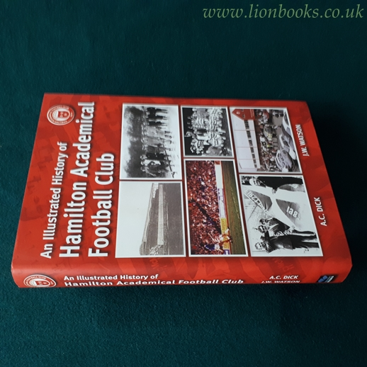 Image for An Illustrated History Hamilton Academical A Complete History