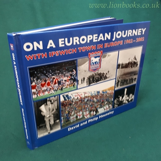 Image for On a European Journey With Ipswich Town in Europe 1962-2002