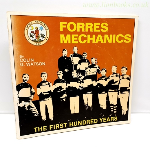 Image for Forres Mechanics.  The First Hundred Years