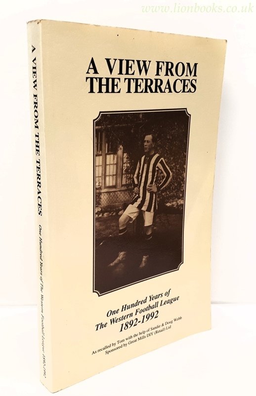 Image for View from the Terraces One Hundred Years of the Western Football League, 1892-1992