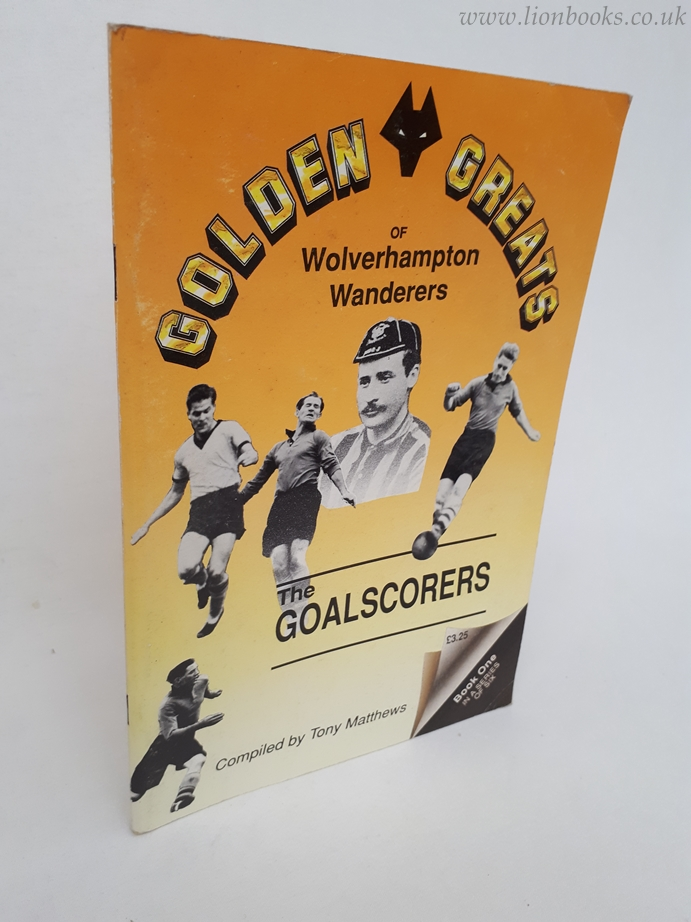 Image for Golden Greats of Wolverhampton Wanderers - The Goalscorers Book 1.
