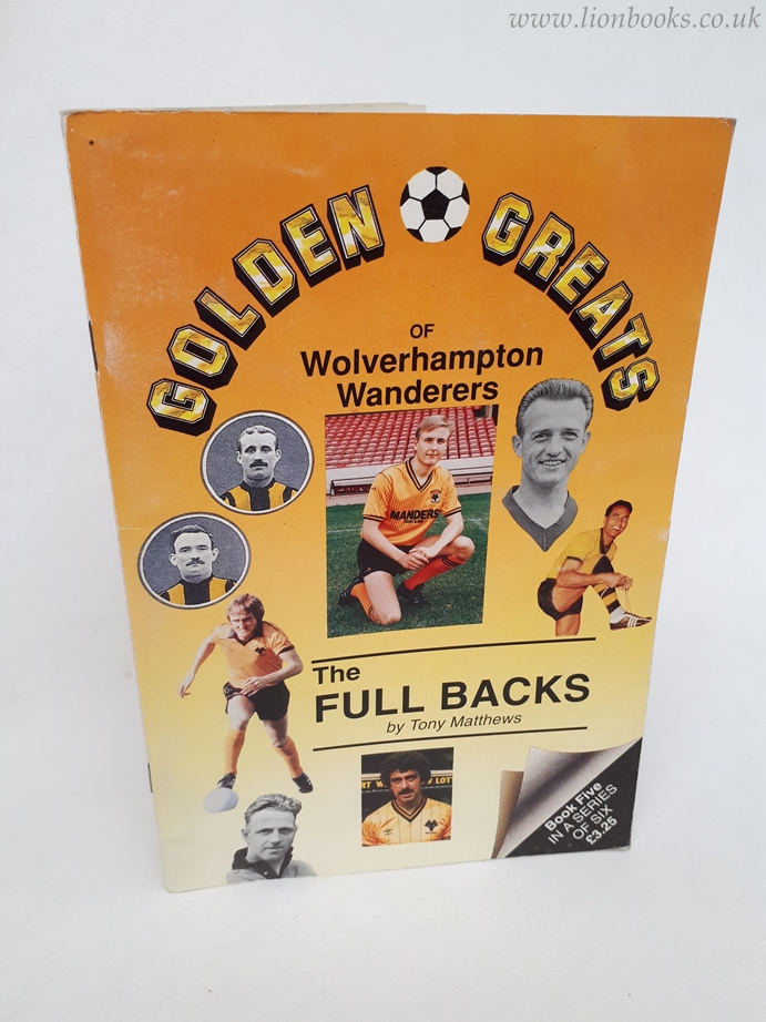 Image for Golden Greats of Wolverhampton Wanderers - The Full Backs, Book 5.