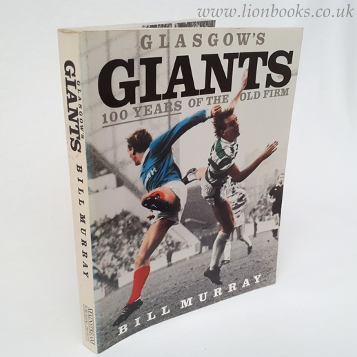 Image for Glasgow's Giants : 100 Years of the Old Firm